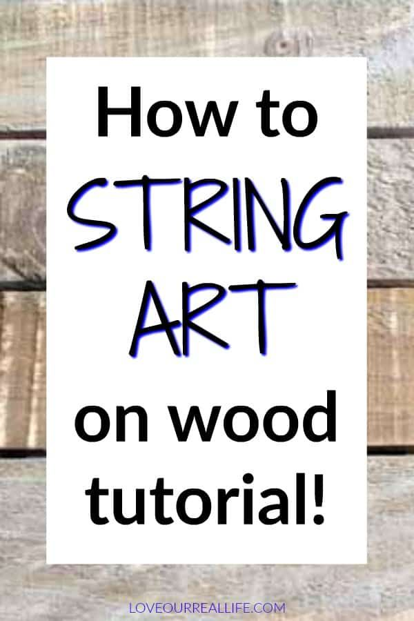 How to Make String Art: A Beginner's Guide ⋆ Love Our Real Life