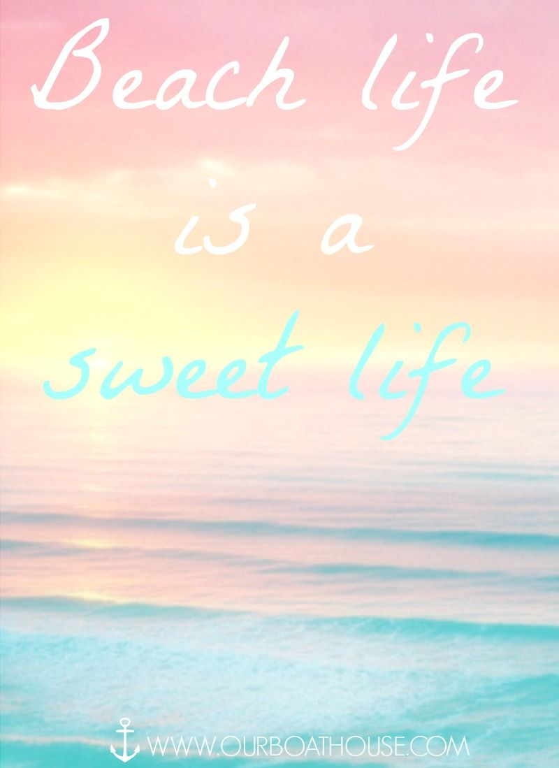 Delicieux Coastal Inspiring Quotes For Your Life, Beach Life Is A Sweet Life. The  Salt Life Words To Live By.