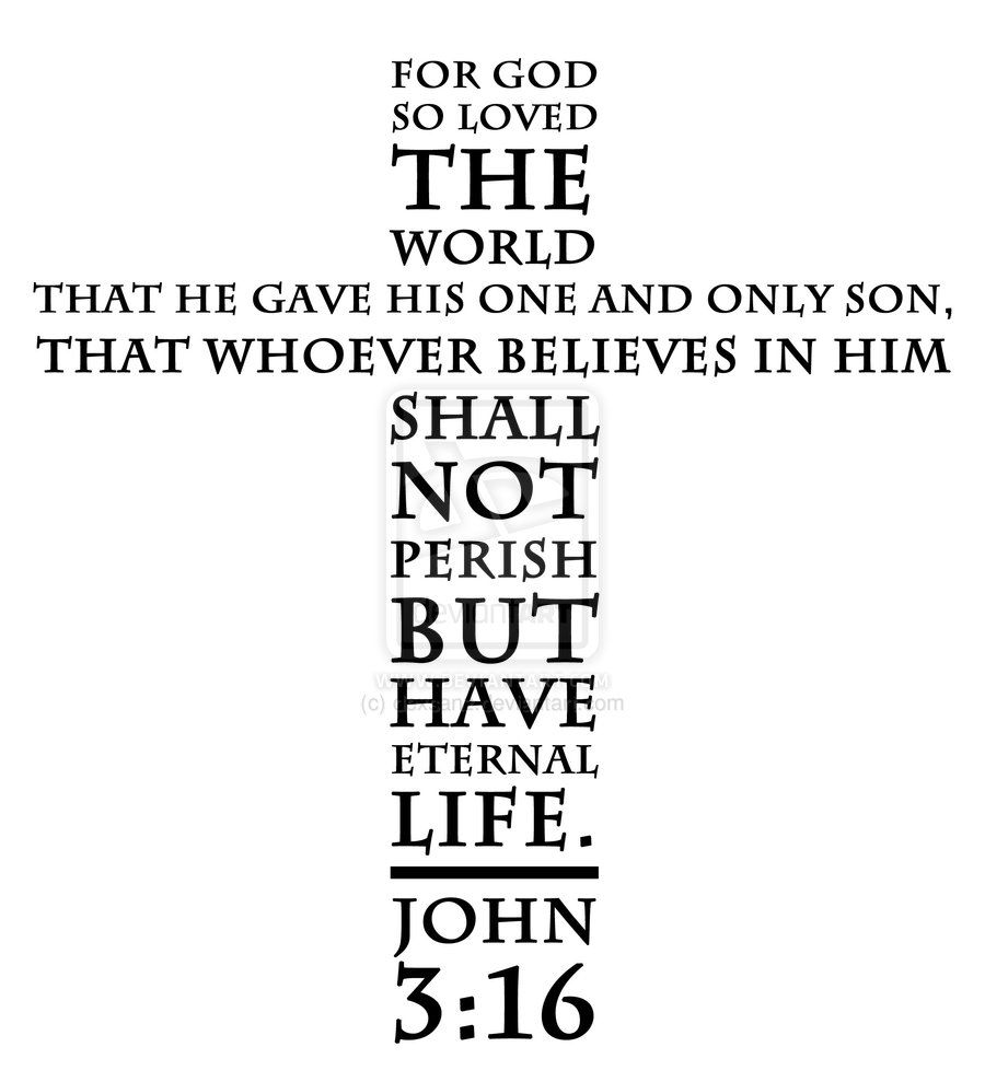 John 316 For God So Loved The World That He Gave His One And