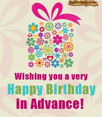 Advance Happy Birthday Pictures Greetings For Facebook With