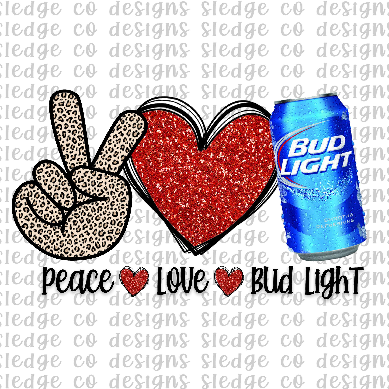 Peace Love Bud Light Sublimation Design Peace Love Budlight Design Peace Love Bud Light Png File T Shirt Printable Subli Peace And Love Bud Light Co Design