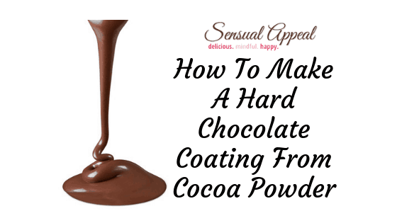 How To Make A Hard Chocolate Coating From Cocoa Powder Chocolate Candy Coating Recipe Chocolate Coating Cocoa Powder Recipes