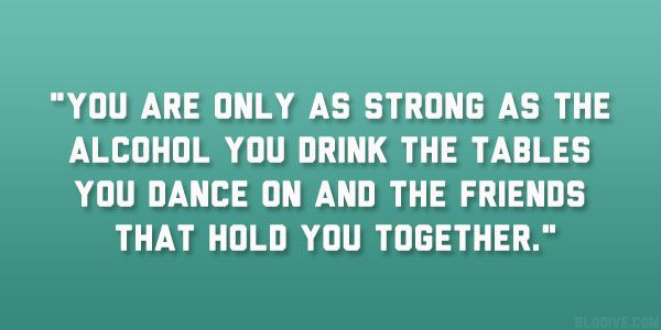 Drinking With Friends Funny Quotes. QuotesGram via Relatably.
