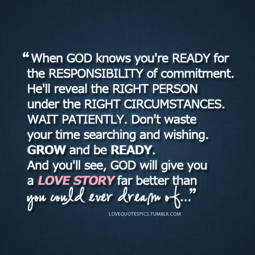 When God Knows Youre Ready For The Responsibility Of Commitment He