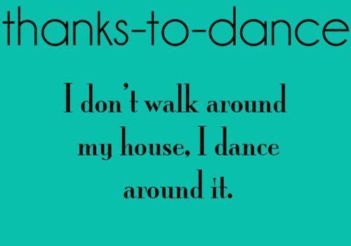 Thanks To Dance Dance Ballet Dance Dance Dance Quotes