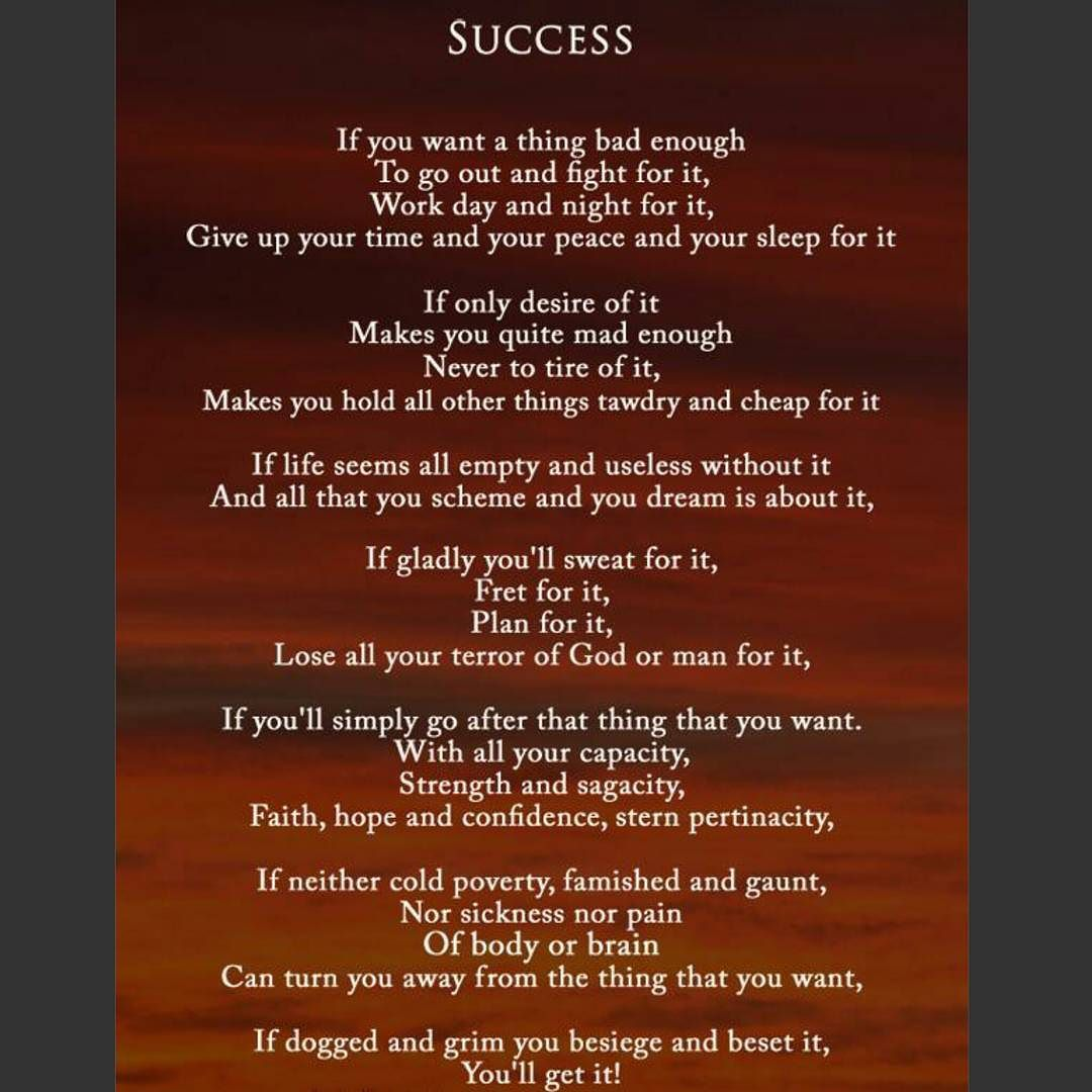 Love Everything About This Poem If You Want Something Bad Enough Ll Fight For What Is Yours And Make It Hen Success Isn T Handed To