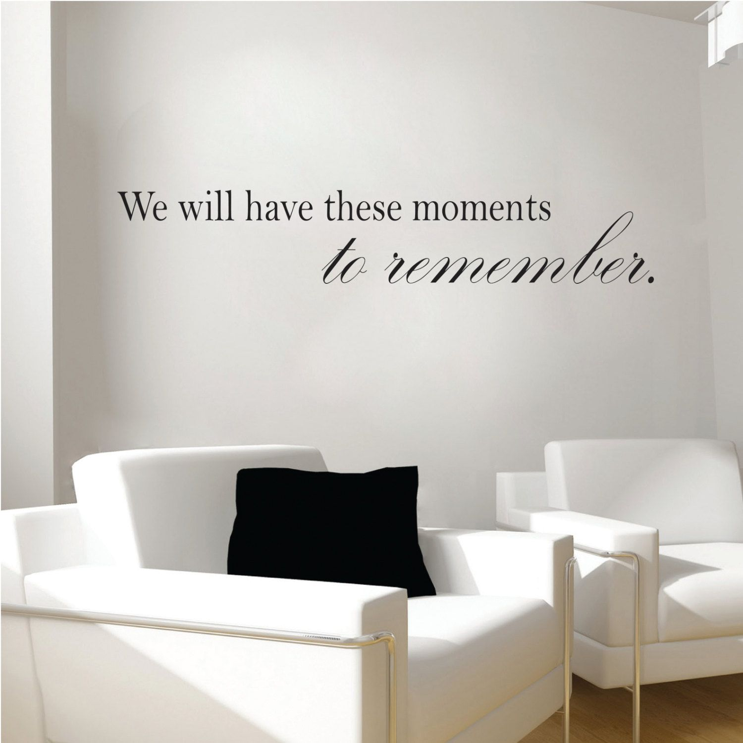 We Will Have These Moments To Remember Wall Decal Moments To - Vinyl decals for walls etsy