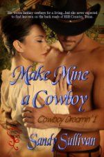 Make Mine a Cowboy ($4.99 Kindle), the first title in the Cowboy Dreamin' series by Sandy Sullivan, is free from AllRomance, courtesy of publisher Secret Cravings.