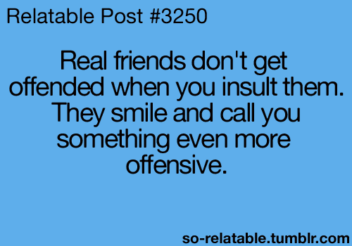 Oh Yes, I have friends that must be VERY real!!!