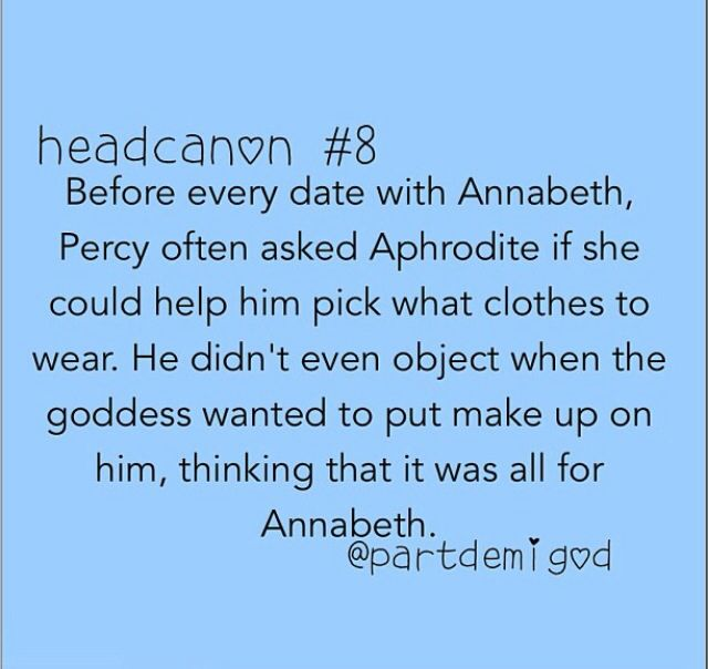 Awwwww the funny thing is Aphrodite would do this and Percy would go along with it for Annabeth