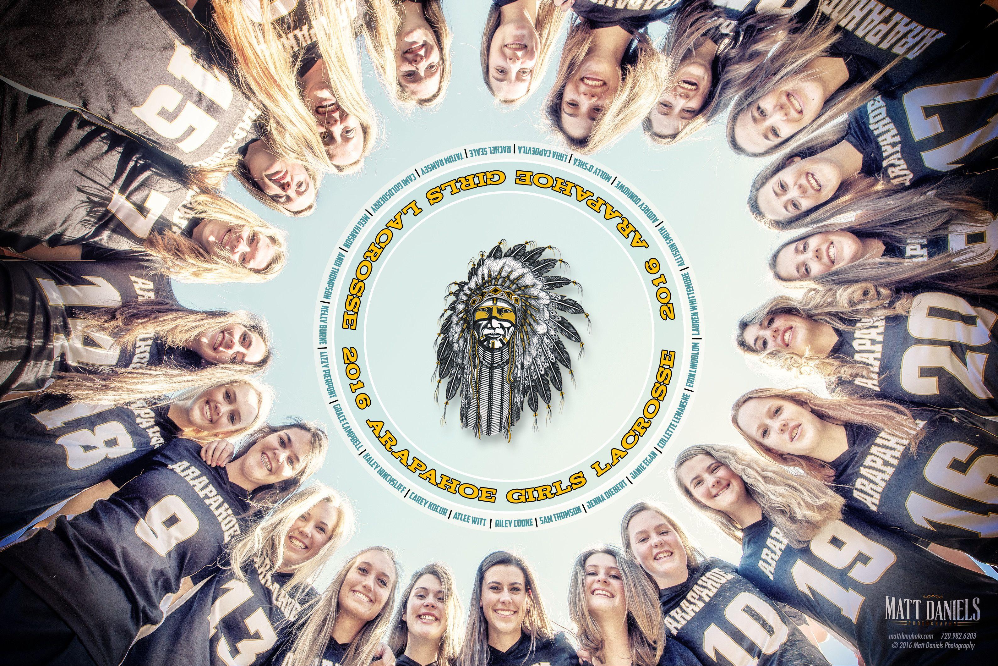 2016 Arapahoe Girls Lacrosse Team Simple Poster Design Created Around This Huddle Photo Copyright 2016 Matt Lacrosse Team Photos Lacrosse Team Lacrosse Girls