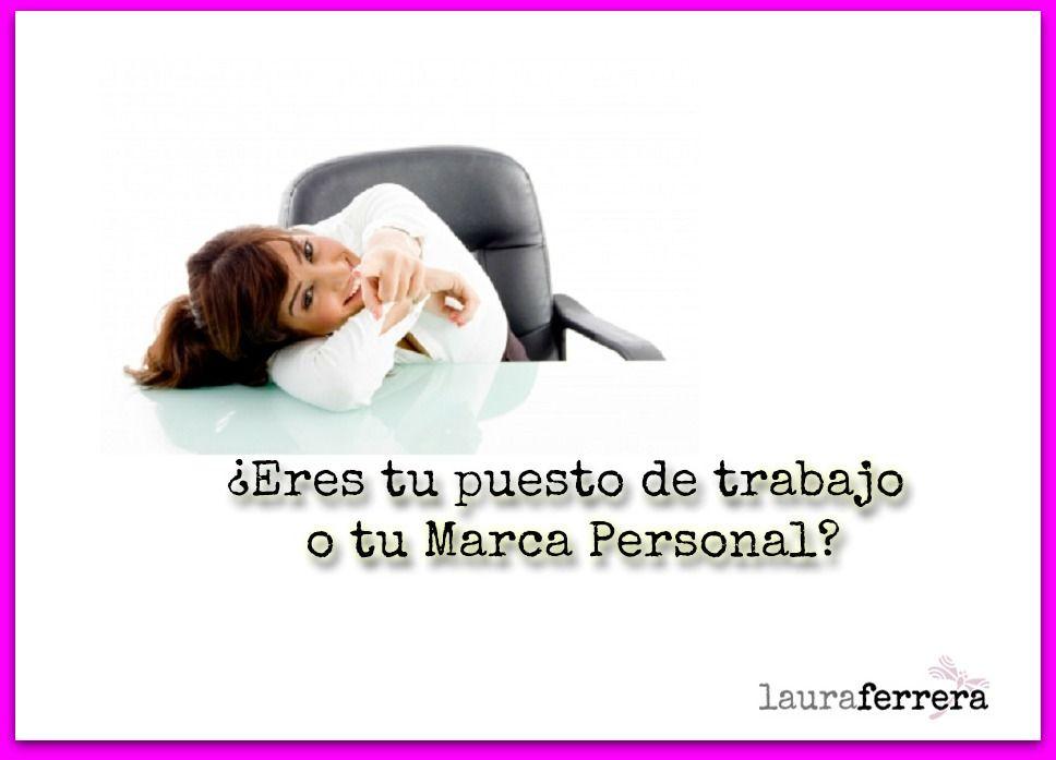 ¿Eres tu puesto de trabajo o tu #Marca Personal? via @LauraFerrera http://www.lauraferrera.com/p_marca-personal-puesto-de-trabajo.html