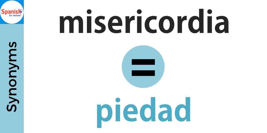 Spanish synonyms: mercy