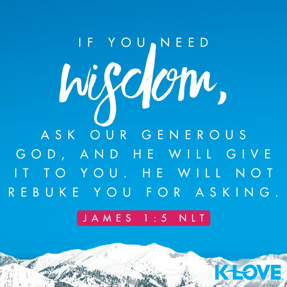 KLOVE's Verse of the Day. If you need wisdom, ask our