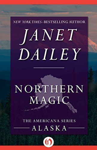 Northern Magic Alaska The Americana Series Book 2 By Janet Dailey