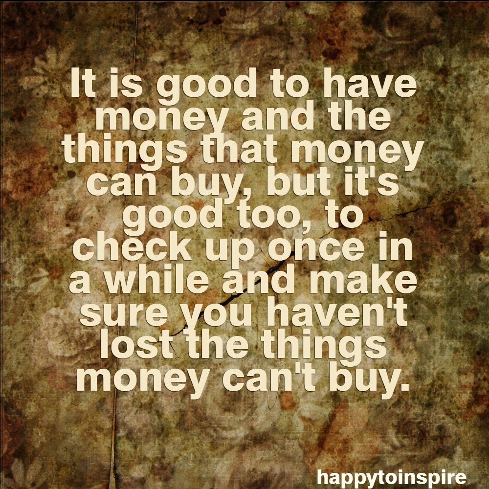 One Needs To Take Note What Money Cannot Buy In Order To Know The