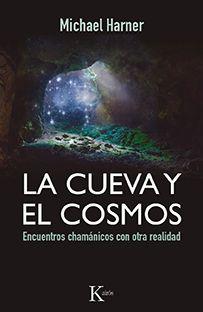La cueva y el cosmos: Encuentros chamГЎnicos con otra realidad