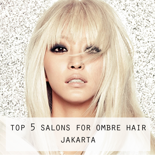 Best 5 Salons For Ombre Hair In Jakarta Cool Hair Color Best Ombre Hair Hair Color Experts