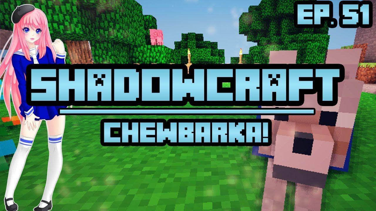 Chewberka ShadowCraft Ep. 51 (+playlist