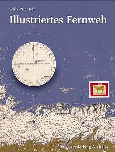 Illustriertes Fernweh / Willy Puchner