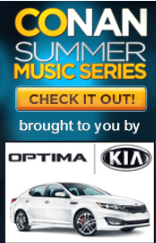 Conan Summer Music Series Brought To You By The Kia Optima Kia Kia Optima Summer Music