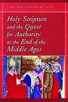 Holy Scripture and the quest for authority at the end of the Middle Ages #Scripture #Authority #MiddleAges June 2016