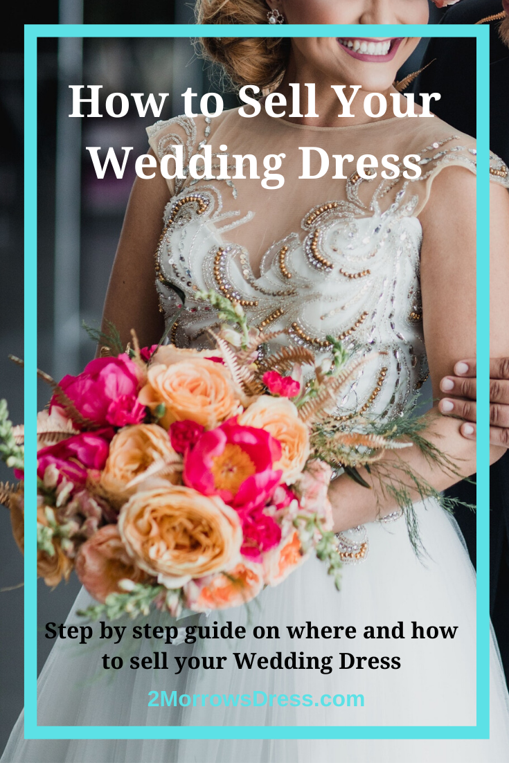 How To Sell Your Wedding Dress Best Wedding Resale Sites And Step By Step Guide In 2020 Wedding Dresses Sell Your Wedding Dress Wedding Dress Resale