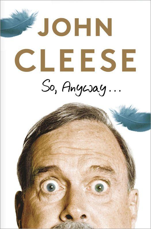 Amazoncom So Anyway eBook John Cleese Kindle Store