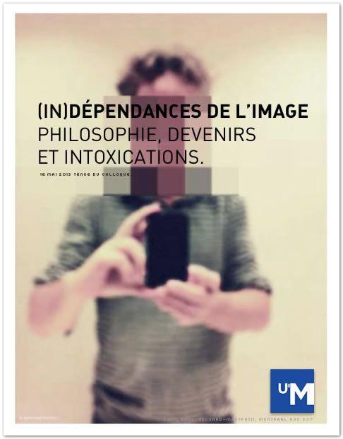 ¿Cautivos de la imagen?  16 Mai 2013 Colloque Universidad de Montreal -Canadahttps://www.facebook.com/events/205637639582513/  L'image (numérique, analogique, poétique) renvoie en effet aux domaines du spectaculaire et du spéculaire, du visuel et de l'optique, mais aussi au fantasmatique et aux spectres. Elle compose. Elle contient du rêve et du mirage. Elle frappe, interpelle, intoxique. L'image admet encore une éthique des formes