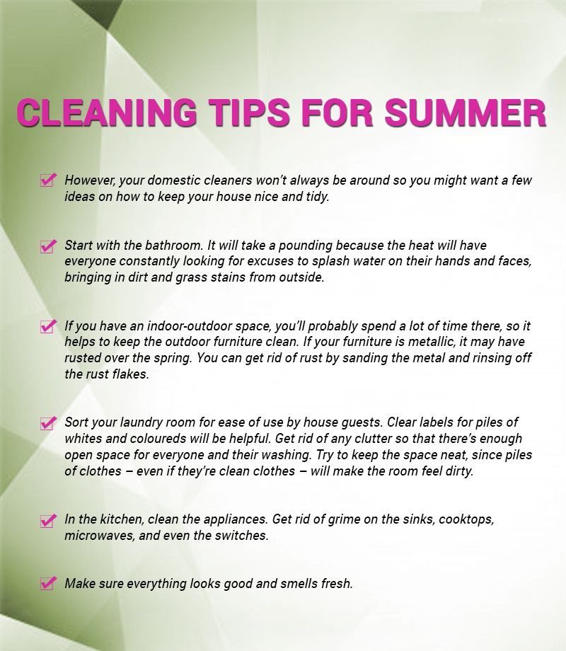 Cleaning is not an easy task in summers, as the days are too hot in