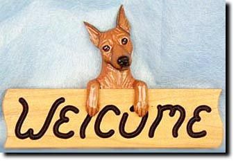 Miniature Pinscher - Dog Breed Welcome Sign - Our unique selection of hand painted natural oak Dog Breed Welcome Signs are sure to please the most discriminating Dog Lover! Be the envy of everyone wit...
