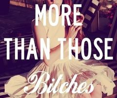 MORE THAN THOSE BITCHES