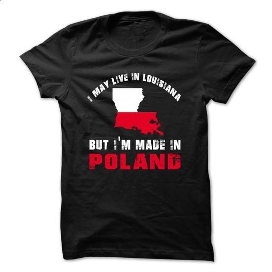 LIVE IN LOUISIANA BUT MADE IN POLAND - hoodie outfit #tshirt text #geek hoodie