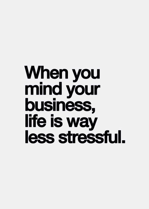 Wwwkushandwizdomtumblrcom Truth Mind Your Own Business No Drama