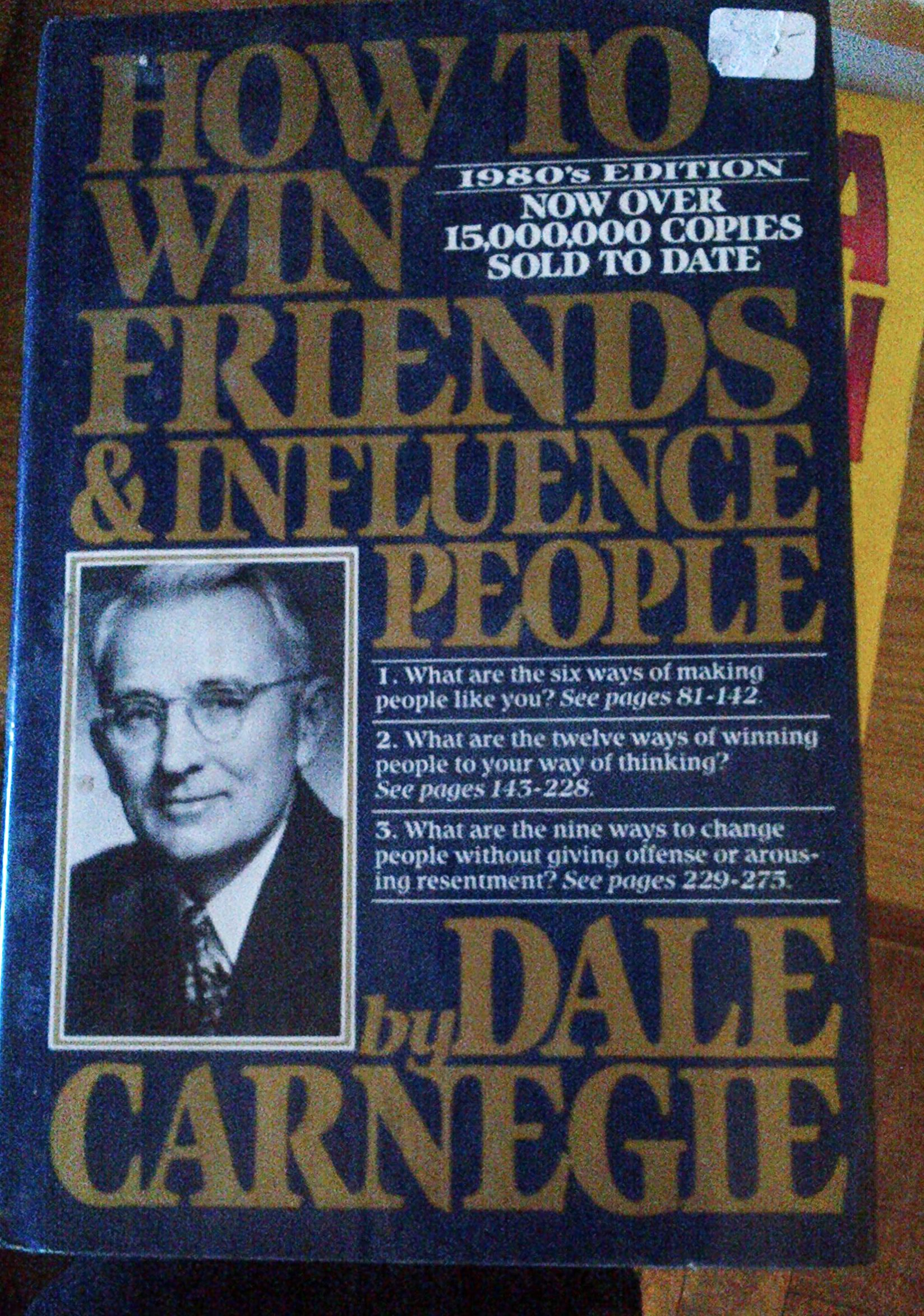 How to win friends and influence people!   Good reading!