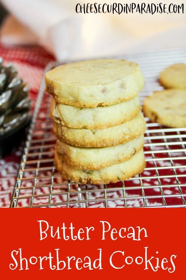 Cheese Curd In Paradise Butter Pecan Shortbread Cookies are light and buttery Filled with flavors and vanilla and toasted pecans make these cookies a perfect recipe for t...