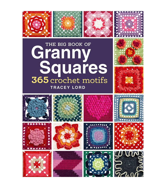 The Big Book Of Granny Squares Crochet Book Crochet Granny Squares