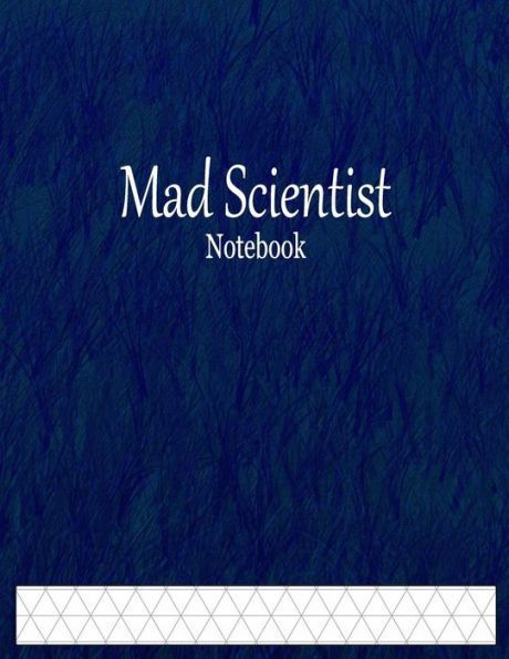 Mad Scientist Notebook 1\/2 - isometric graph paper