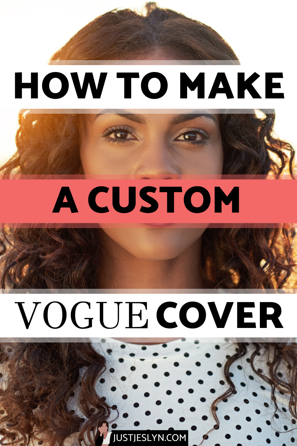 Vogue Challenge How To Make An Awesome Custom Vogue Cover Just Jes Lyn Vogue Covers Vogue Vogue Magazine Covers