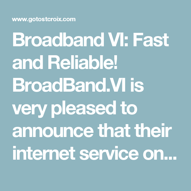 Broadband Vi Fast And Reliable Broadband Vi Is Very Pleased To Announce That Their Internet Service On St Croix Is Up And Broadband Internet Phone Internet