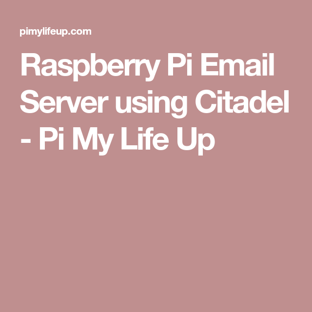 Raspberry Pi Email Server using Citadel   Rasberry Pi