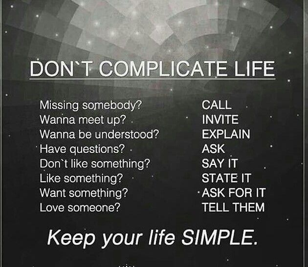 Life Is Simple Just Don T Make It More Complicated Instagram Words Good Thoughts Quotes Funny Quotes