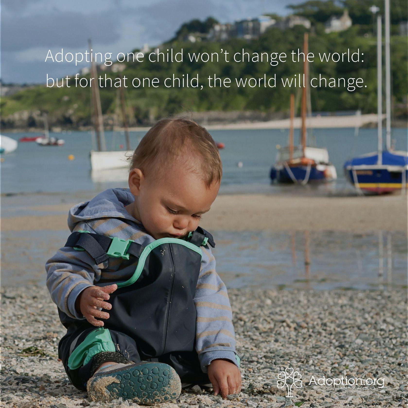 Adopting one child won't change the world: but for that one child, the world will change. #adoption #adopt #child