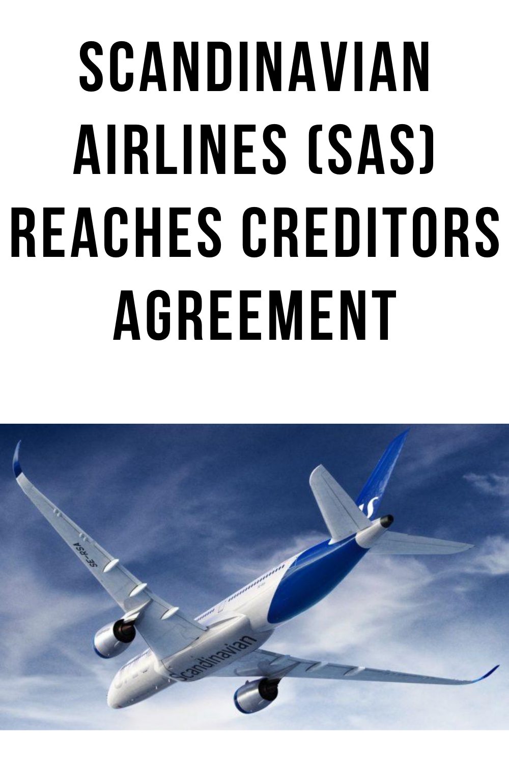 Scandinavian Airlines Sas Reaches Creditors Agreement Captainjetson In 2020 Sas Airlines Agreement