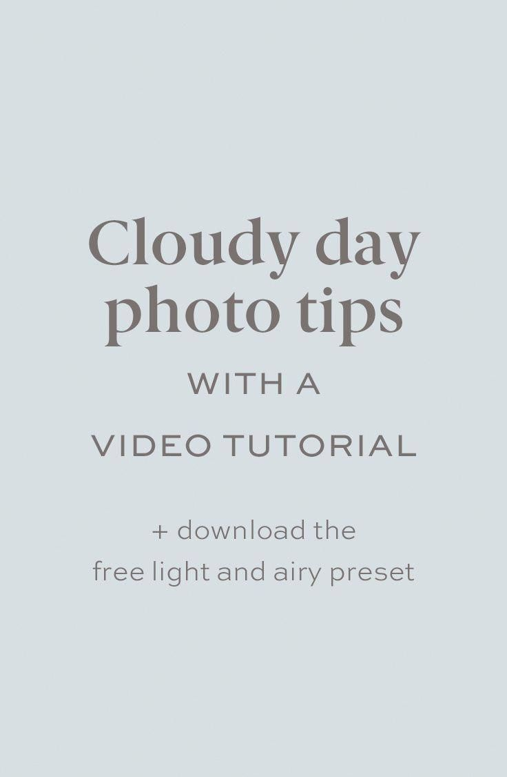 How to edit in Lightroom on an overcast and cloudy day