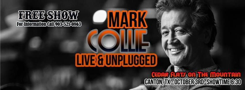 Mark Collie Unplugged – Free Event – Oct 3rd, Sat 6:30 PM | Canton ...
