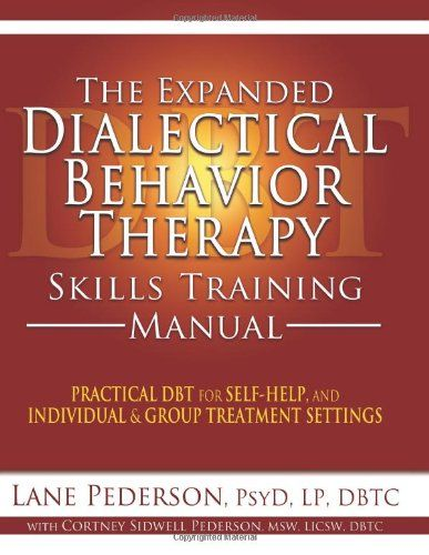 The Expanded Dialectical Behavior Therapy Skills Training Manual - training manual