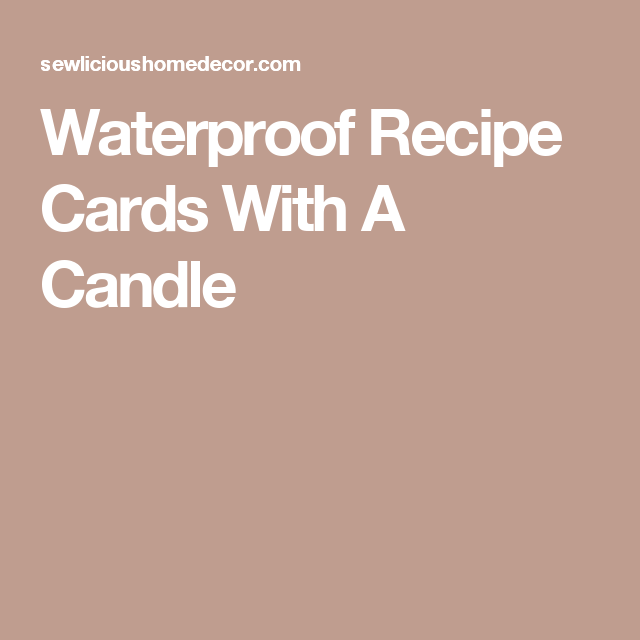 Waterproof Recipe Cards With A Candle