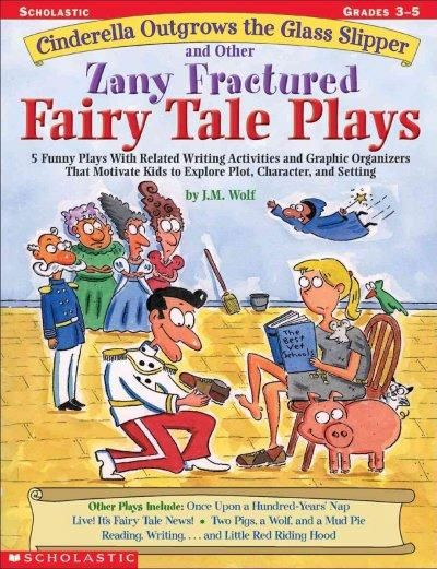 What happens when Cinderella wears shoes shes made from recycled materials to the ball? Tap into students sense of humor with five lively plays that take the plots, characters, and settings of traditi