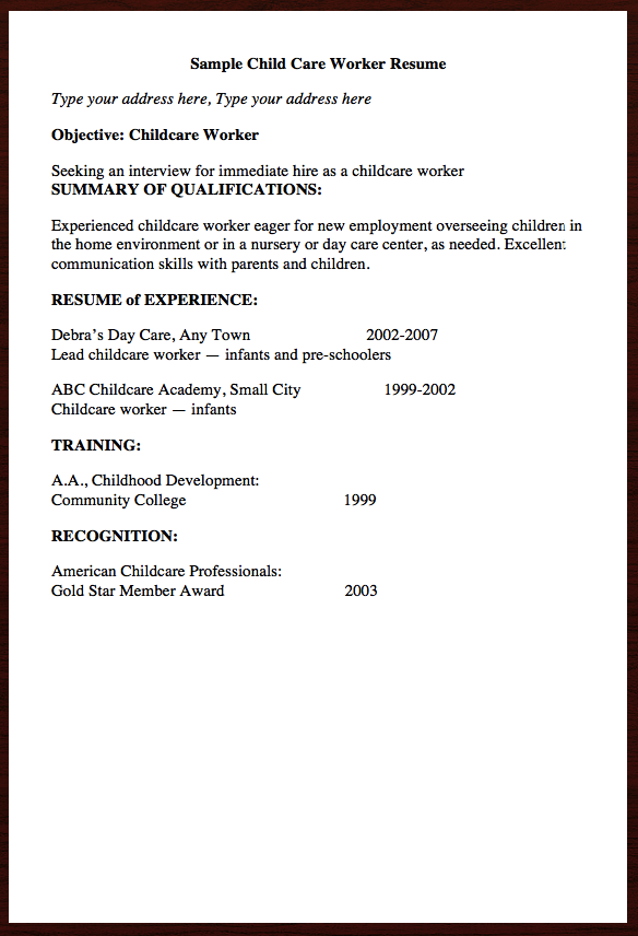 Here Goes Free Resume Example Of Child Care Worker Resume You Can Preview It Here Sample Child Care Worker Resume Type Your Address Here Type Your Address